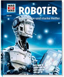 【ドイツ語の本】Roboter. Superhirne und starke Helfer