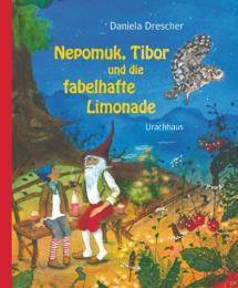 Nepomuk Tibor und die fabelhafte Limonade