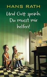 【ドイツ語の本】Und Gott sprach: Du musst mir helfen!
